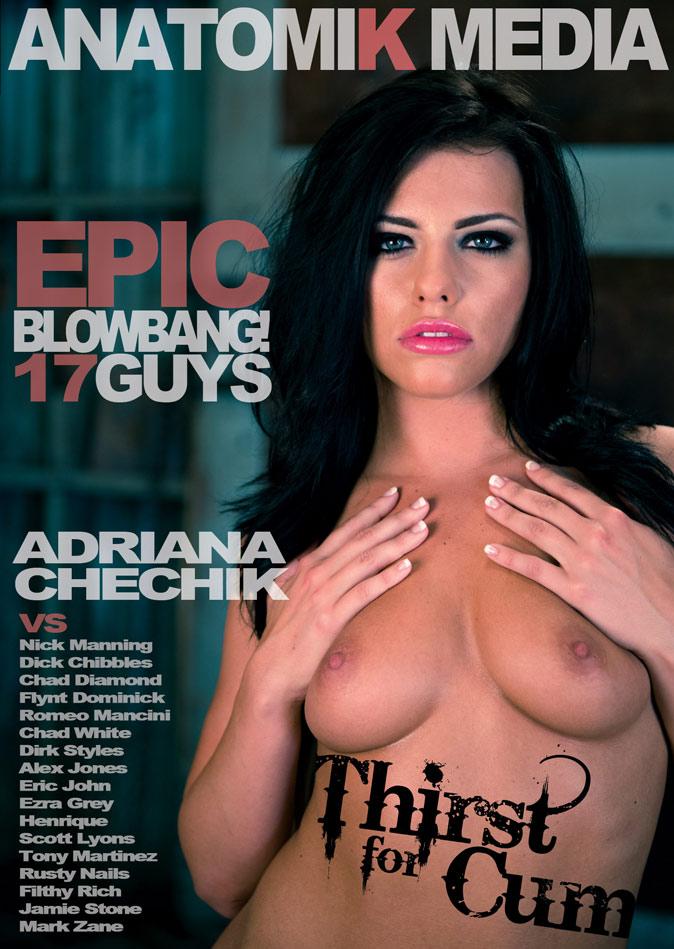 Adriana Chechik Thirst for Cum Blowbang