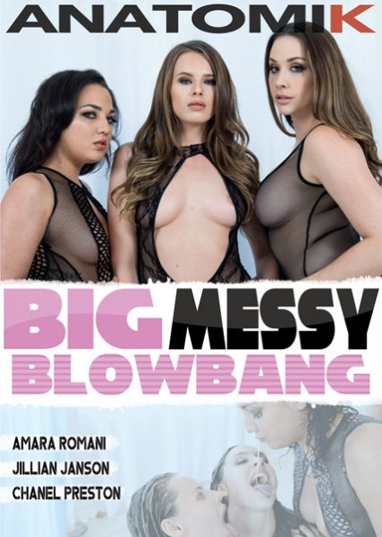 Big Messy Blowbang - Amara Romani, Jillian Janson, Chanel Preston